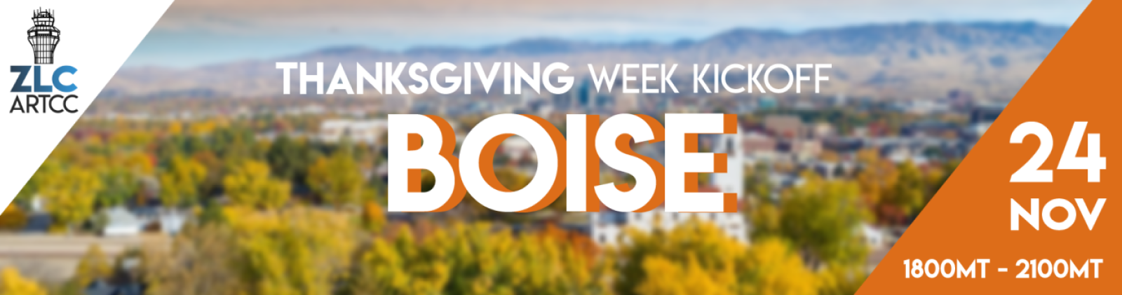 ZLC Event Support: Thanksgiving Week Kickoff